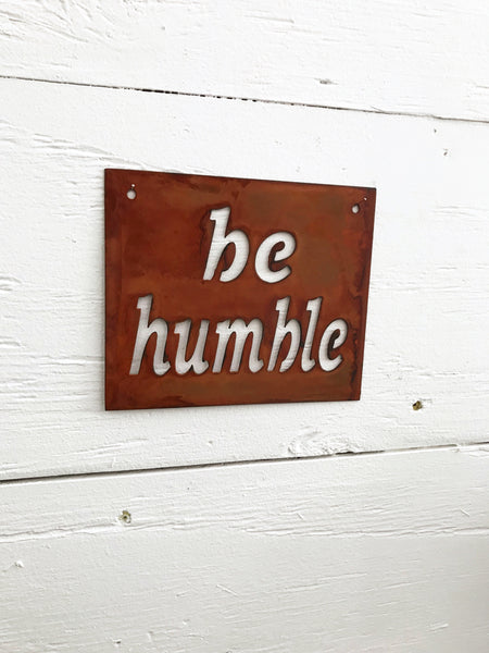 Be Humble Mini sign