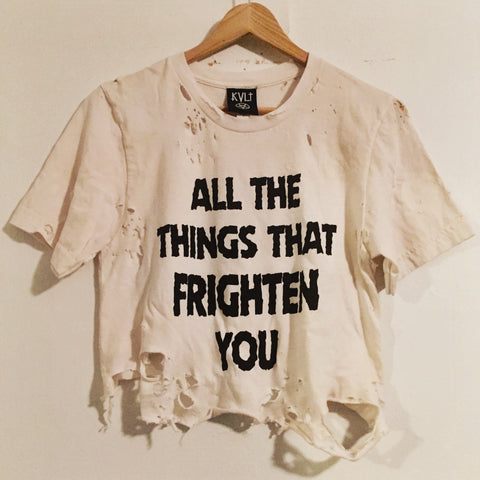 ALL THE THINGS THAT FRIGHTEN YOU CROP