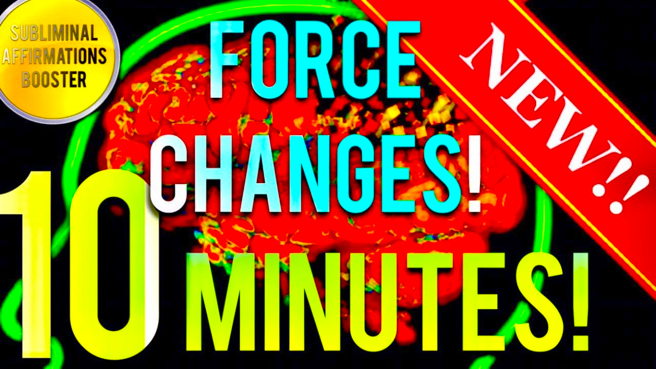 🎧 FORCE SUBLIMINAL CHANGES IN 10 MINUTES! SUBLIMINAL AFFIRMATIONS BOOSTER! REAL RESULTS DAILY!
