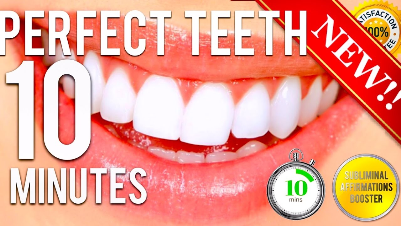 GET PERFECT TEETH IN 10 MINUTES! SUBLIMINAL AFFIRMATIONS BOOSTER! REAL RESULTS DAILY!