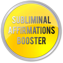 SUBLIMINAL AFFIRMATIONS BOOSTER