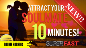 ATTRACT YOUR SOULMATE IN 10 MINUTES - SUBLIMINAL AFFIRMATIONS BOOSTER