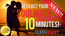 Load image into Gallery viewer, ATTRACT YOUR SOULMATE IN 10 MINUTES - SUBLIMINAL AFFIRMATIONS BOOSTER