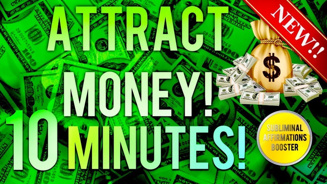 ATTRACT MONEY & WEALTH IN 10 MINUTES! SUBLIMINAL AFFIRMATIONS BOOSTER! REAL RESULTS DAILY!