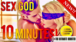 BECOME A SEX GOD IN 10 MINUTES! SUBLIMINAL AFFIRMATIONS BOOSTER! REAL RESULTS DAILY!