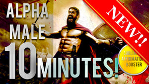 BECOME THE ULTIMATE ALPHA MALE IN 10 MINUTES! SUBLIMINAL AFFIRMATIONS BOOSTER! REAL RESULTS DAILY!