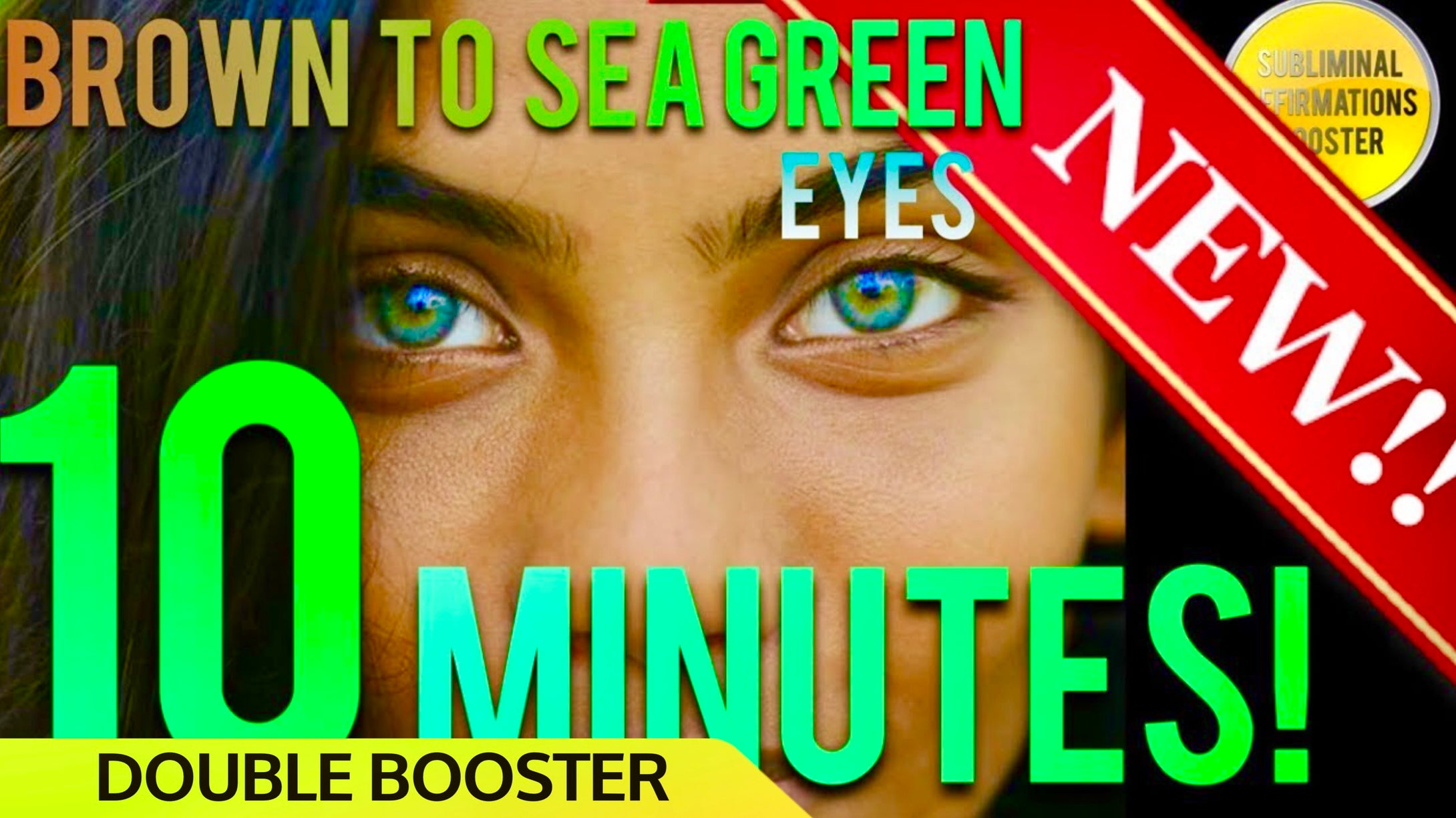 BROWN TO GOLDEN SEA GREEN EYES W/ LIMBAL RING IN 10 MINUTES! SUBLIMINAL AFFIRMATIONS BOOSTER!
