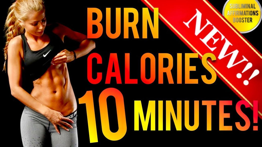 BURN 1000 CALORIES IN 10 MINUTES! SUBLIMINAL AFFIRMATIONS BOOSTER! REAL RESULTS DAILY!