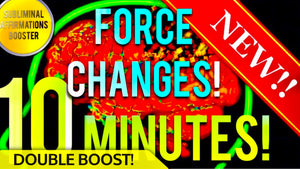 FORCE SUBLIMINAL CHANGES IN 10 MINUTES! SUBLIMINAL AFFIRMATIONS BOOSTER! REAL RESULTS DAILY!