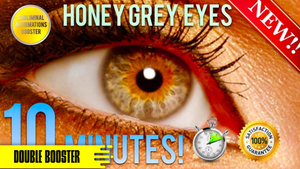 GET EXOTIC HONEY GREY EYES IN 10 MINUTES! SUBLIMINAL AFFIRMATIONS BOOSTER!