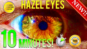 GET HAZEL EYES IN 10 MINUTES! SUBLIMINAL AFFIRMATIONS BOOSTER! REAL RESULTS DAILY!