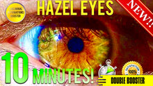 Load image into Gallery viewer, GET HAZEL EYES IN 10 MINUTES! SUBLIMINAL AFFIRMATIONS BOOSTER! REAL RESULTS DAILY!