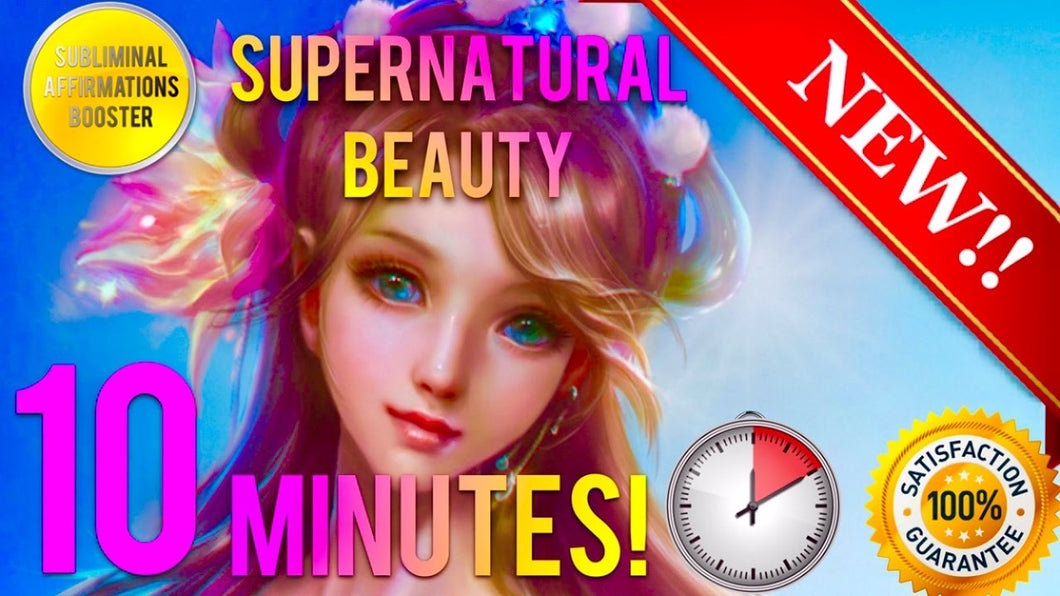 GET SUPERNATURAL BEAUTY & CHARM IN 10 MINUTES! - SUBLIMINAL AFFIRMATIONS BOOSTER - REAL RESULTS!