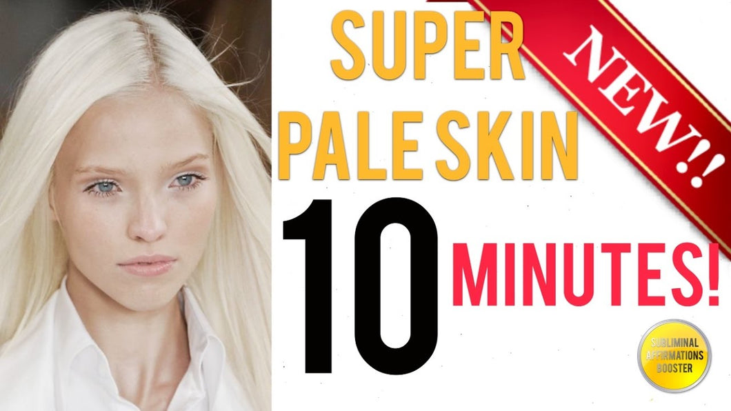 GET SUPER PALE SKIN IN 10 MINUTES! SUBLIMINAL AFFIRMATIONS BOOSTER! RESULTS NOW!