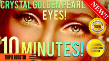 Load image into Gallery viewer, GET AMAZING CRYSTAL GOLDEN PEARL EYES IN 10 MINUTES! SUBLIMINAL AFFIRMATIONS BOOSTER! BIOKINESIS