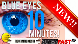GET BLUE EYES IN 10 MINUTES! SUBLIMINAL AFFIRMATIONS BOOSTER! RESULTS NOW! CHANGE YOUR EYE COLOR!