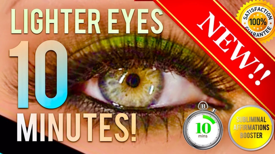 GET LIGHTER EYES IN 10 MINUTES! SUBLIMINAL AFFIRMATIONS BOOSTER! REAL RESULTS DAILY!