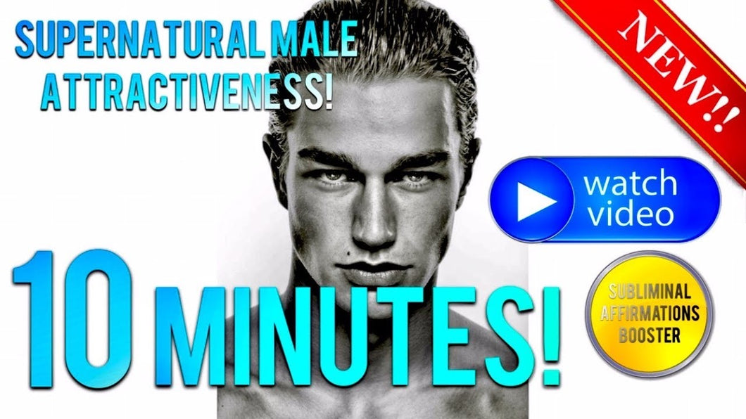 GET SUPERNATURAL MALE ATTRACTIVENESS & CHARM IN 10 MINUTES! SUBLIMINAL AFFIRMATIONS BOOSTER! REAL RESULTS DAILY!