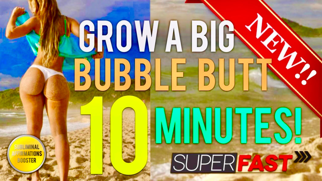 GROW A BIG ROUND BUBBLE BUTT IN 10 MINUTES! SUBLIMINAL AFFIRMATIONS BOOSTER!