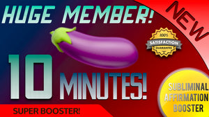 GROW A HUGE MEMBER IN 10 MINUTES! WARNING: SHE WILL FALL IN LOVE! SUBLIMINAL AFFIRMATIONS BOOSTER! REAL RESULTS DAILY!