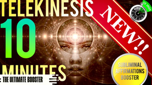 🎧LEARN TELEKINESIS IN 10 MINUTES! SUBLIMINAL AFFIRMATIONS BOOSTER! REAL RESULTS DAILY!