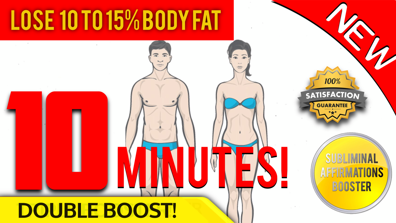 LOSE 10 TO 15 PERCENT BODY FAT + BOOST METABOLISM IN 10 MINUTES! SUBLIMINAL AFFIRMATIONS BOOSTER!