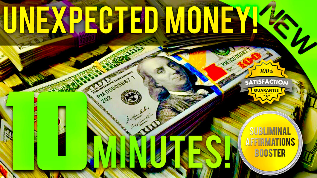 RECEIVE UNEXPECTED MONEY IN 10 MINUTES! MIRACLE SUBLIMINAL AFFIRMATIONS BOOSTER! - REAL RESULTS DAILY!
