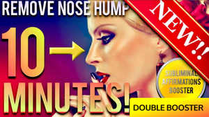 REMOVE NOSE HUMP IN 10 MINUTES! SUBLIMINAL AFFIRMATIONS BOOSTER! REAL RESULTS DAILY!
