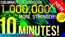 Load image into Gallery viewer, SUBLIMINAL RESULTS BOOSTER! GET RESULTS IN 10 MINUTES! 1,000,000x MORE STRONGER! 😱!