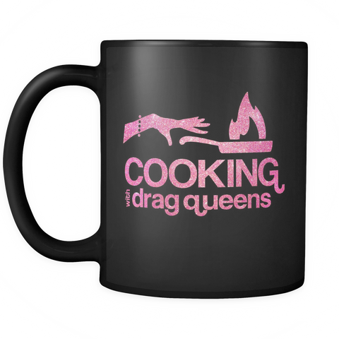 Cooking with Drag Queens - Mug