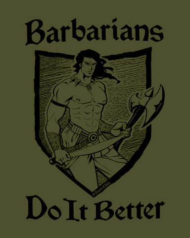 """Barbarians Do It Better"" T-Shirt"