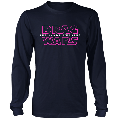 Drag Wars: The Shade Awakens - Long Sleeve T-Shirt