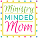 Ministry Minded Mom