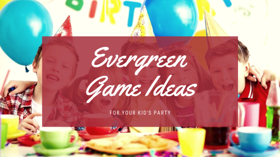 6 Evergreen Game Ideas For Your Kids Party
