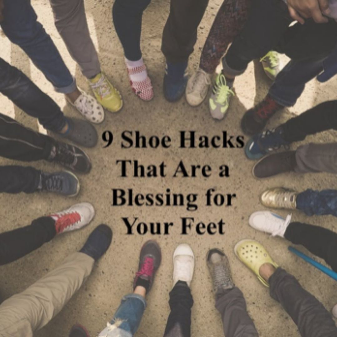 9 Shoe Hacks That Are a Blessing for Your Feet