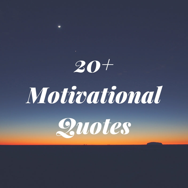 20+ Motivational Quotes For You
