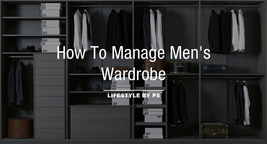 How To Manage Men's Wardrobe