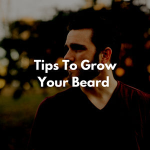 6 Tips For Growing A Healthy Beard