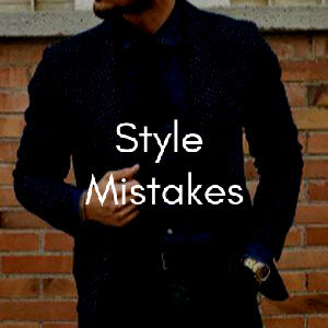 10 Style Mistakes Men Should Never Make