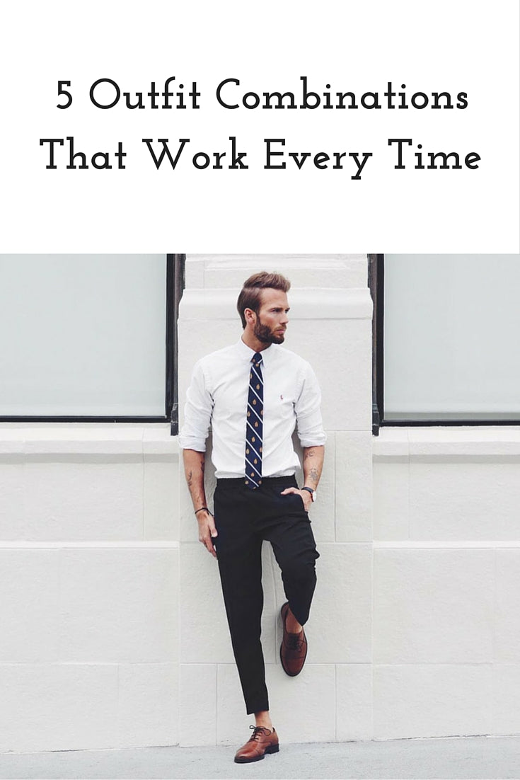5 outfit combinations that work every time