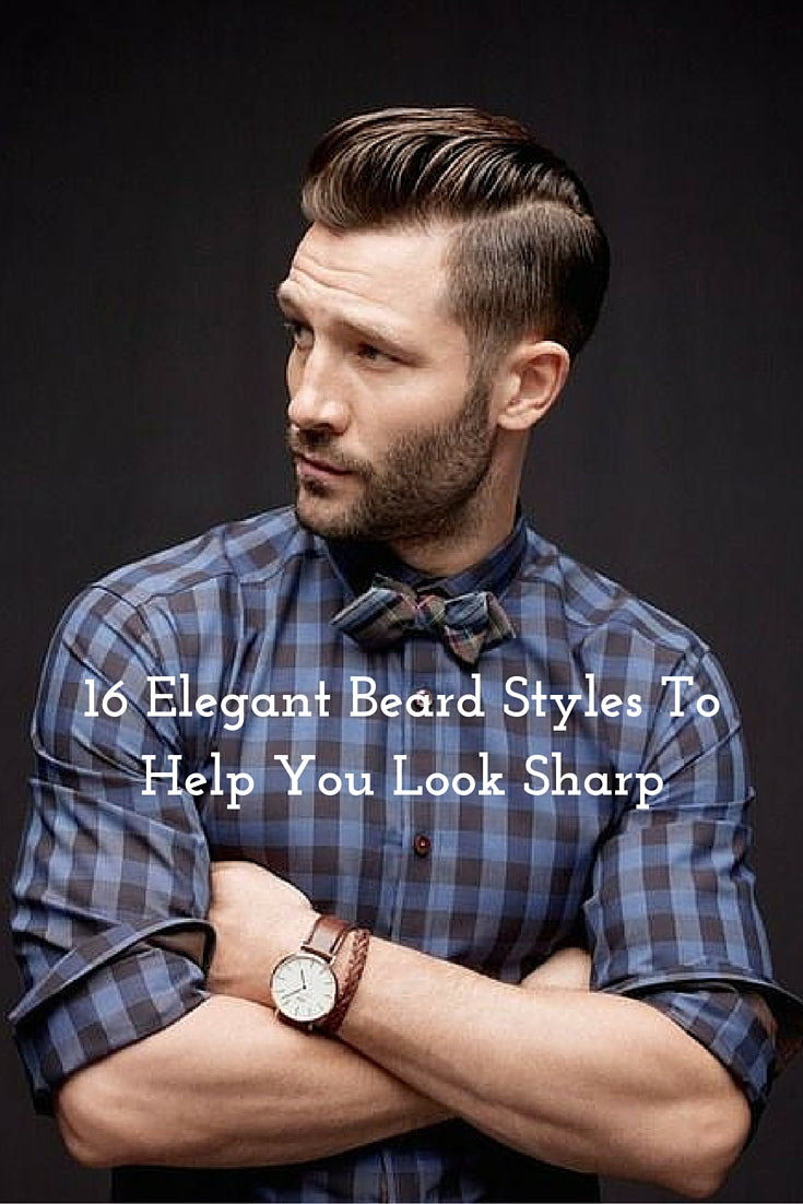 16 Elegant Beard Styles To Help You Look Sharp