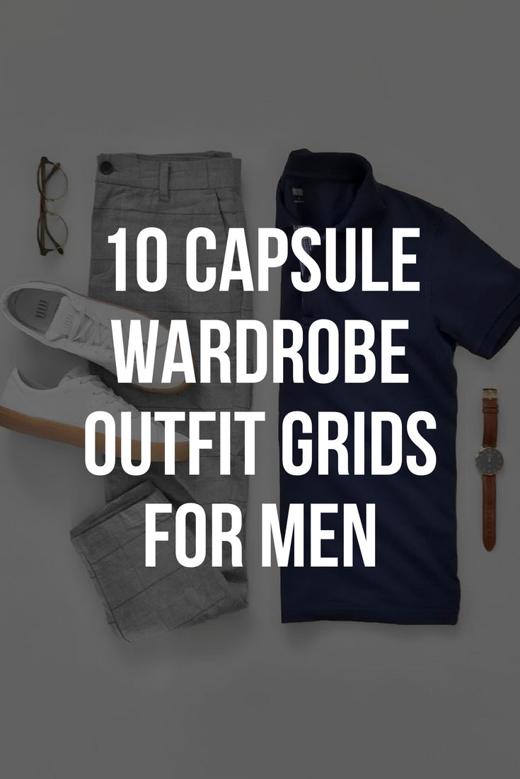 10 CAPSULE WARDROBE OUTFIT GRIDS FOR MEN #capsule #wardrobe #mens #fashion #street #style
