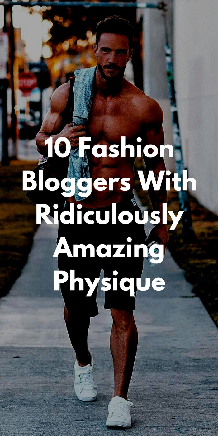 10 fashion bloggers with great body