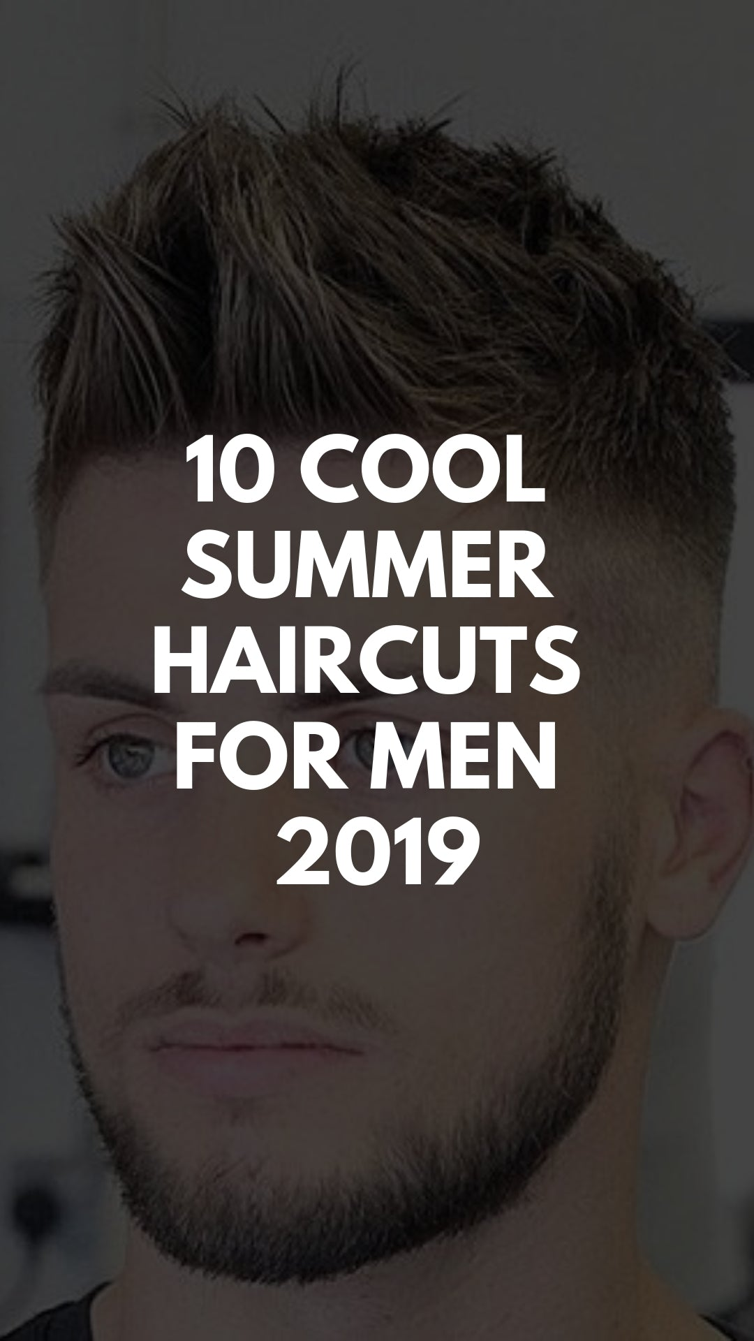 10 Men S Hairstyles For Summer 2019 Lifestyle By Ps