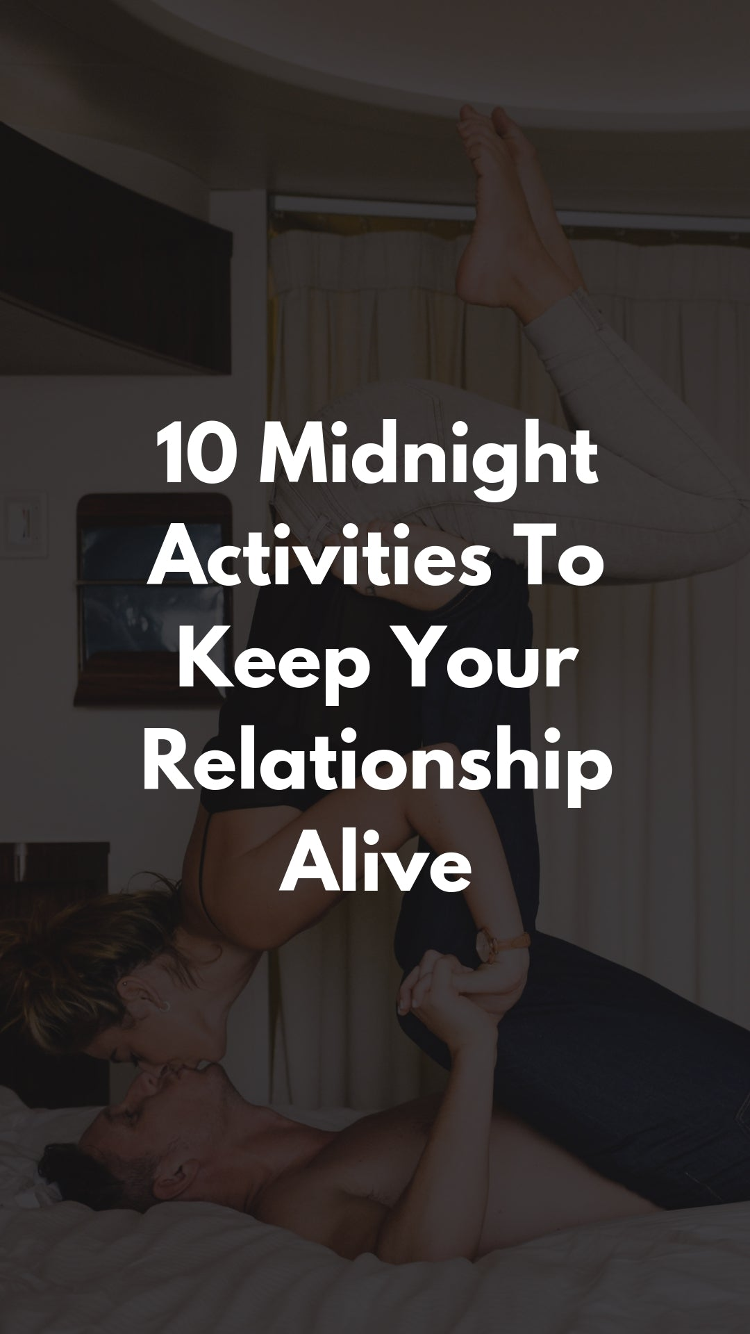 10 Midnight Activities To Keep Your Relationship Alive