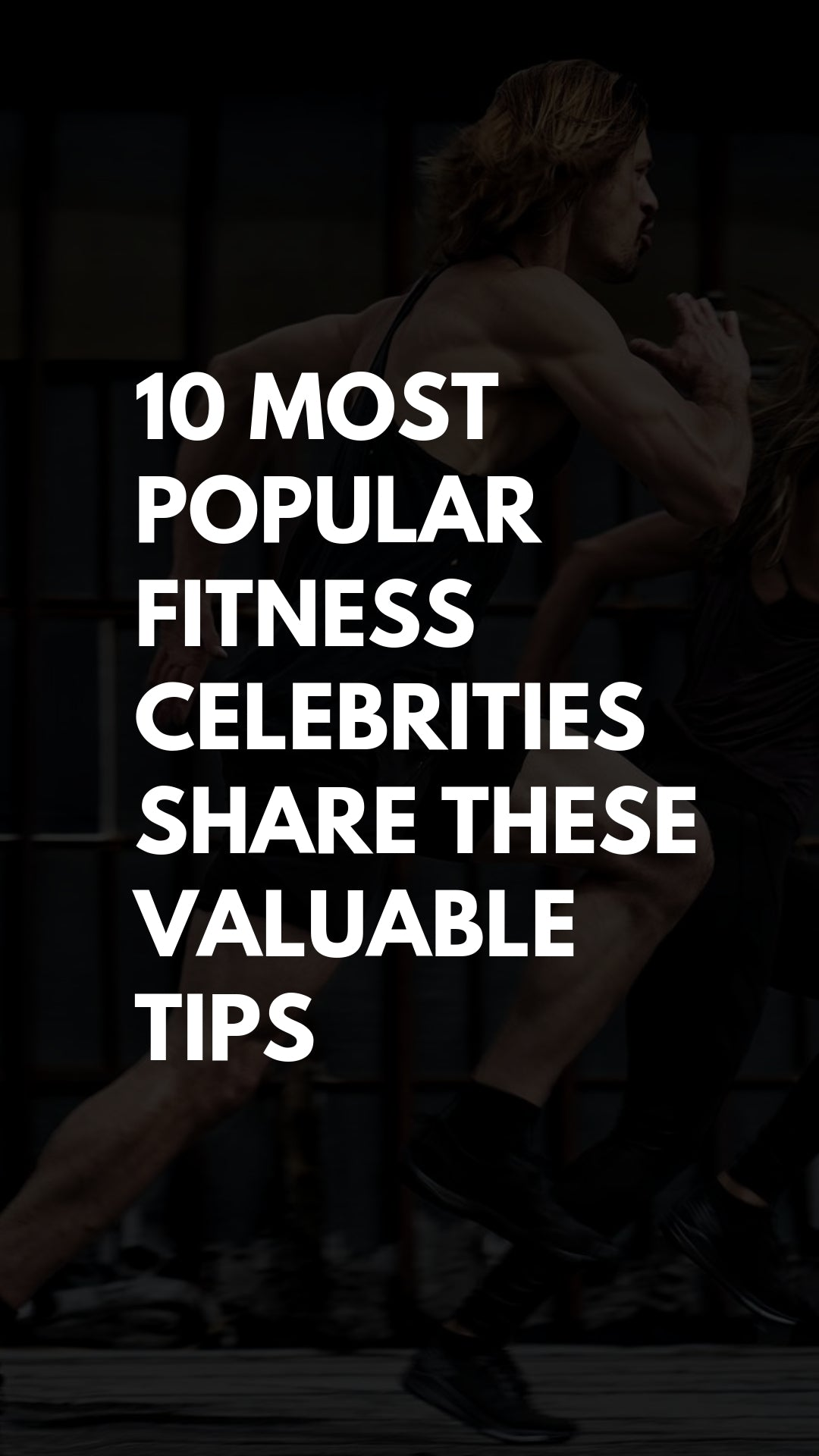 10 Most Popular Fitness Celebrities Share These Valuable Tips