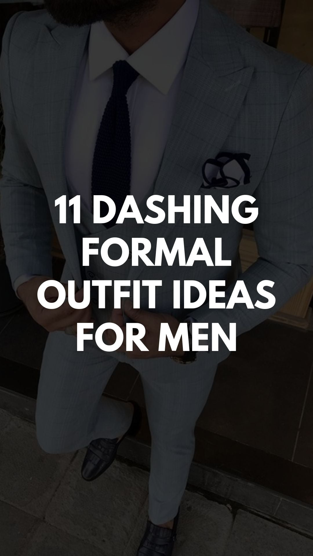 11 Dashing Formal Outfit Ideas For Men
