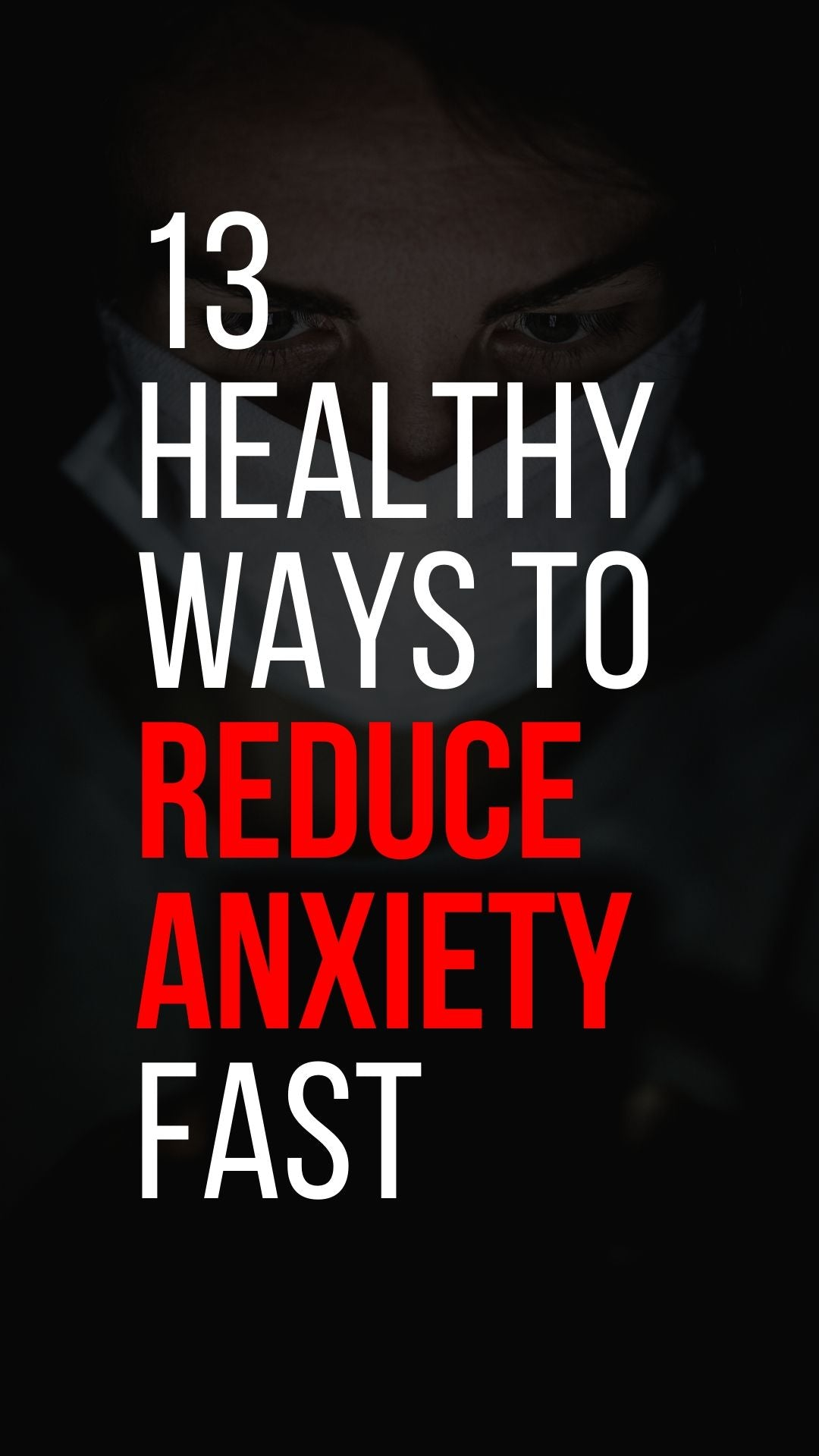 13 Healthy Ways to Reduce Anxiety Fast