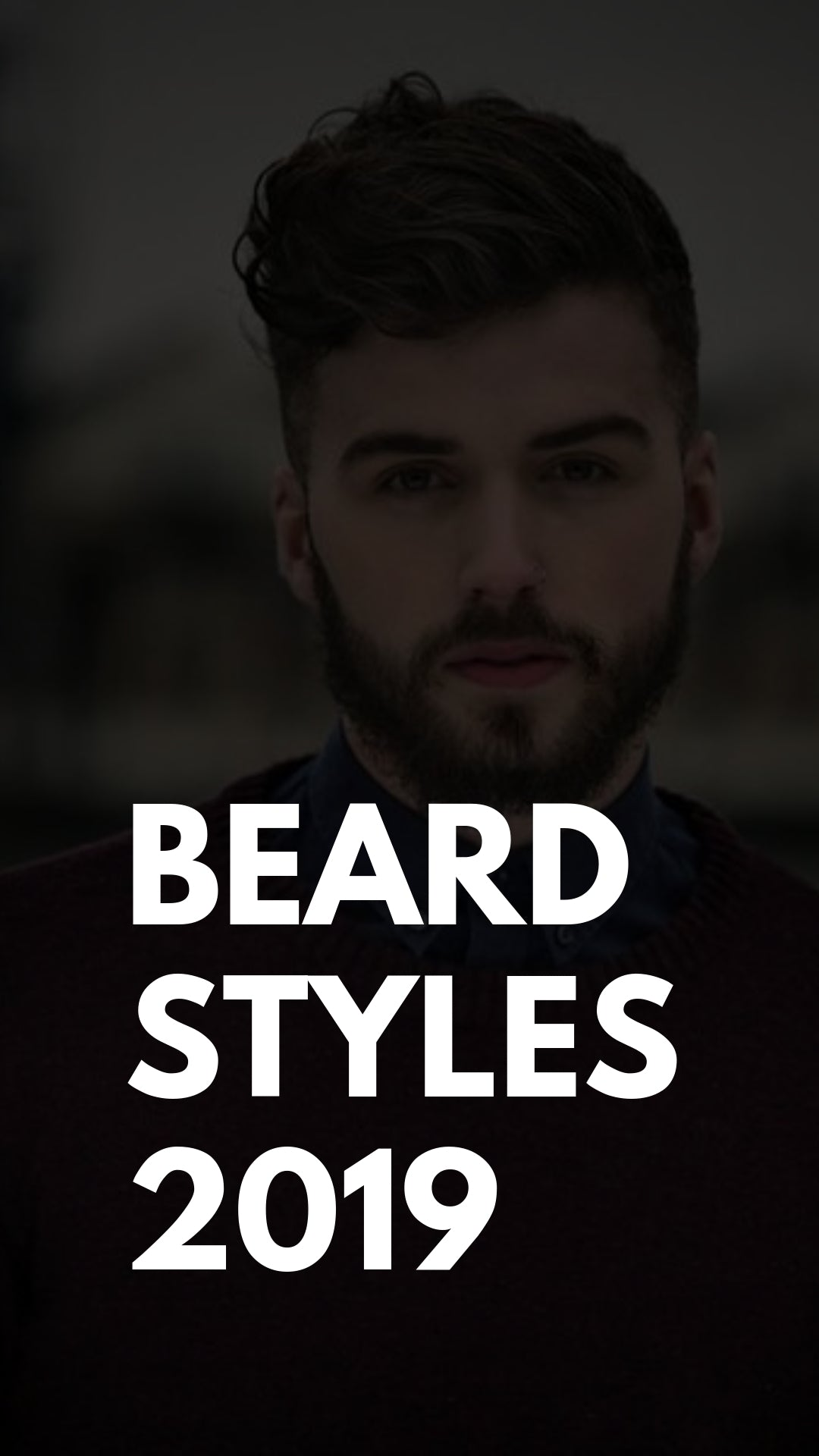 16 Beard Styles You Can Try In 2019