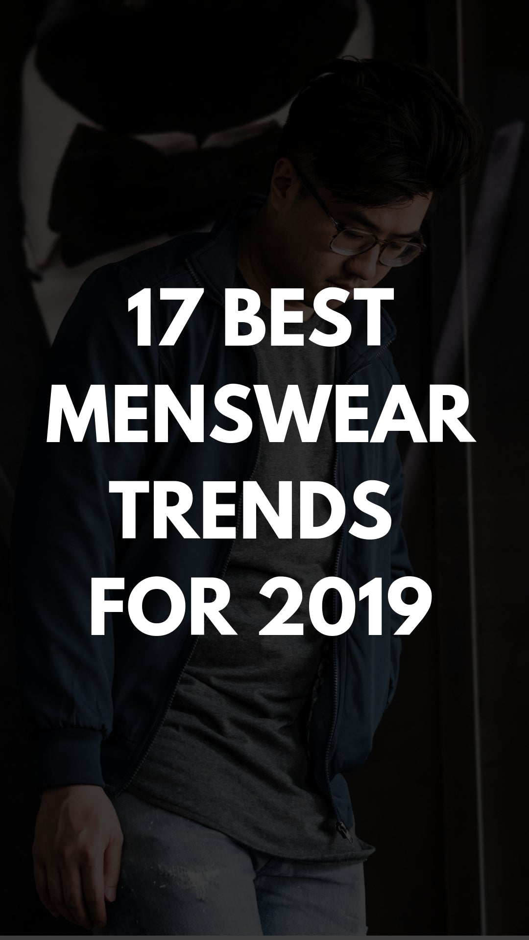 17 Best Menswear Trends & Tips to Follow In 2019 #menswear #mensfashion #trends #fashiontips